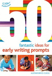 50 fantastic ideas for writing for kids