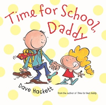 Dave Hackett Time for school Daddy